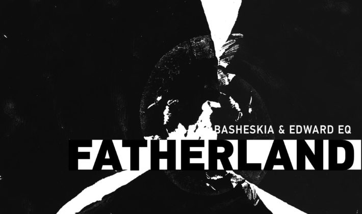 """Fatherland"" – new LP by Basheskia & Edward EQ"