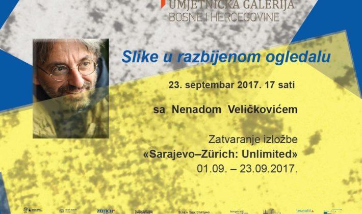 """Zatvaranje izložbe """"Sarajevo–Zürich: Unlimited"""" druženje sa Nenadom Veličkovićem"""
