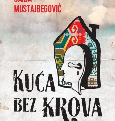 """Promocija knjige """"Kuća bez krova"""" autorice Saide Mustajbegović"""