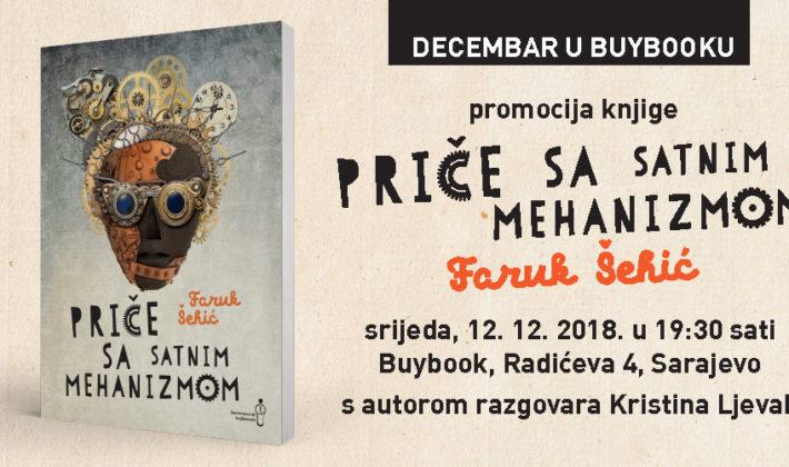 """Decembar u Buybooku/promocija knjige """"Priče sa satnim mehanizmom"""" Faruka Šehića"""