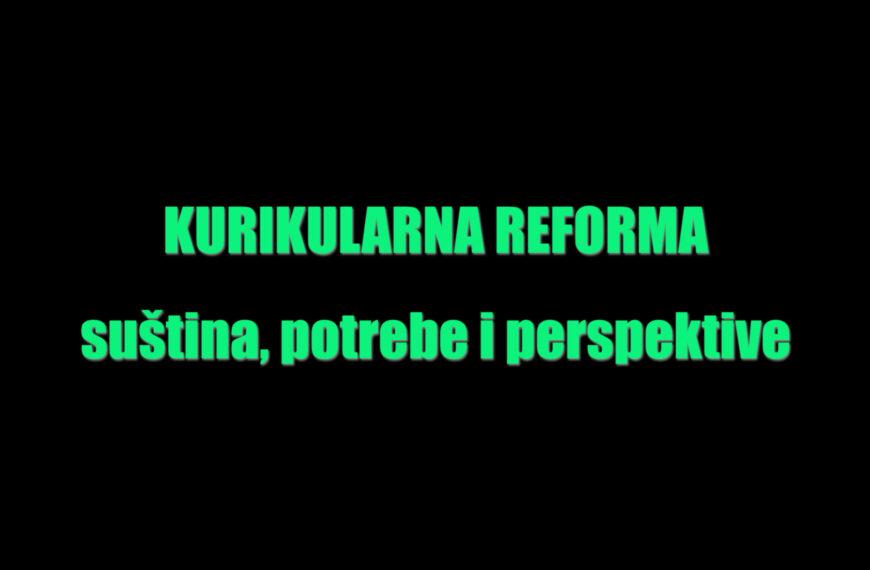 """Na Grani Zelenoj – """"Kurikularna Reforma"""""""